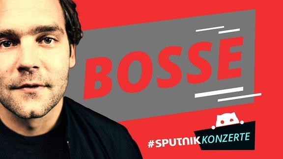 Teaserbild SPUTNIK Konzert mit Bosse