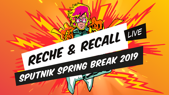 Reche & Recall Sputnik Spring Break 2019 Club Stage