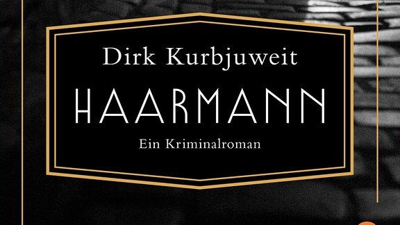 Buchcover Haarmann: Ein kriminalroman