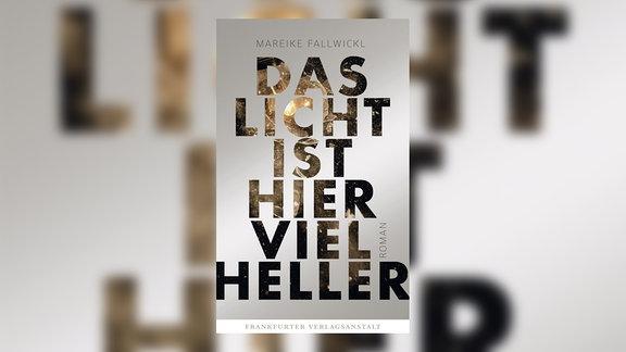 Das Licht ist hier viel heller von Mareike Fallwickl, Buchcover