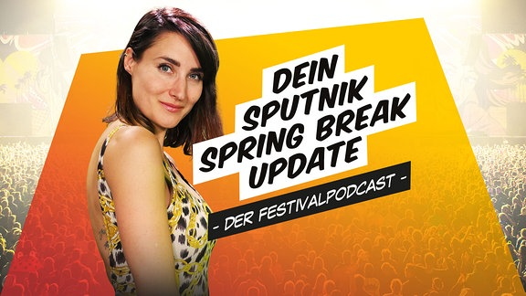 Dein SPUTNIK SPRING BREAK Update Teaser
