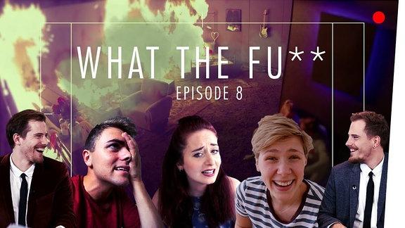 What the FU***! Episode 8steht auf einem Bild mit den Protagonisten der Youtube-Serie