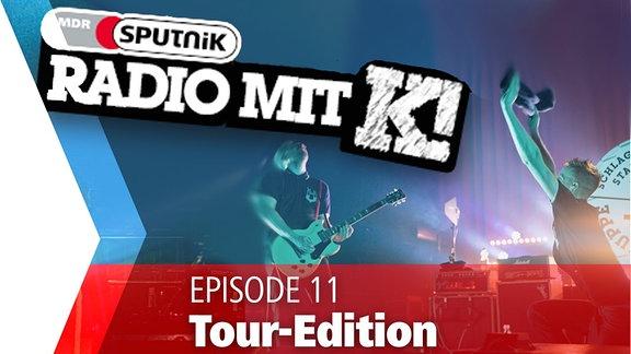 Eine neue Folge Radio mit K.