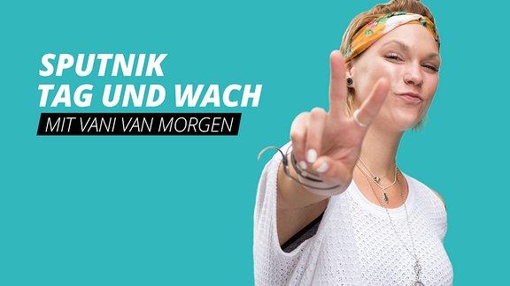 Moderatorin Vani van Morgen und der Schriftzug SPUTNIK TAG und WACH