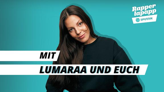 """Lumaraa im schwarzen Pulli, Rapperlapapp Logo und Schriftzug """"mit Lumaraa und euch"""""""