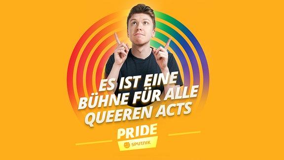 SPUTNIK Pride Eine Bühne für alle queeren Acts
