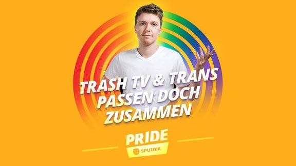 """Host Kai vor orangenem Hintergrund und dem Text: """"Trash TV und Trans passen doch zusammen!""""."""