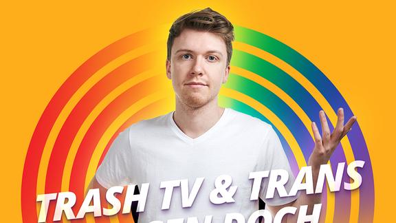 """Pride Host Kai vor orangenem Hintergrund und der Schrift """"Trash TV & Trans passen doch zusammen"""""""