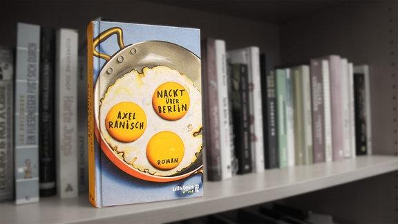 """Cover Buch """"Nackt über Berlin"""", Roman von Axel Ranisch, erschienen im Ullstein Verlag"""