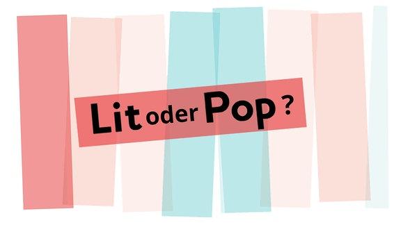 Lit oder Pop? Das Quiz.