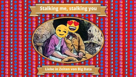 Stalking me, stalking me   Liebe in Zeiten von Big Data