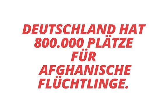 Deutschland hat 800.000 Plätze für afghanische Flüchtlinge.