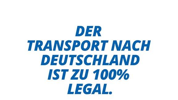 Der Transport nach Deutschland ist zu 100% legal.