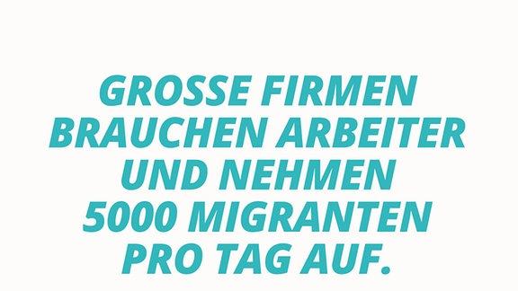 Große Firmen brauchen Arbeiter und nehmen 5.000 Migranten pro Tag auf.