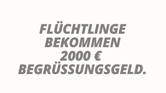 Jeder Flüchtling bekommt 2000 € Begrüßungsgeld.