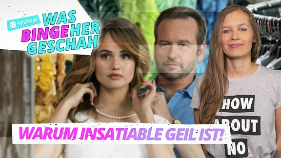 WAS BINGEHER GESCHAH - Insatiable/Thumbnail