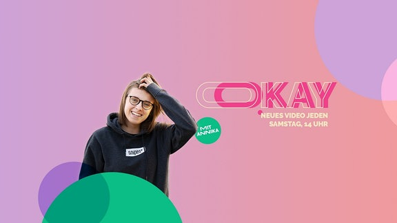 "Header des Youtube Formates ""Okay"" mit Moderatorin Annika"