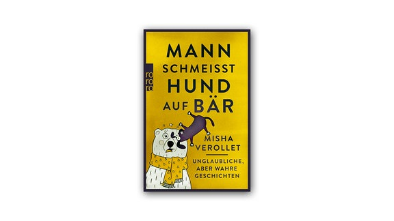 """Buchcover """"Mann schmeißt HUnd auf Bär"""""""